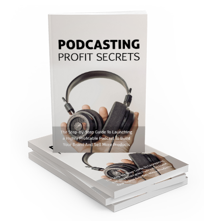 Podcasting Profits Secrets - eBook