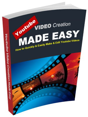 Youtube Video Creation Made Easy: How to Easily Create Youtube Videos, Quick Guide for Beginners